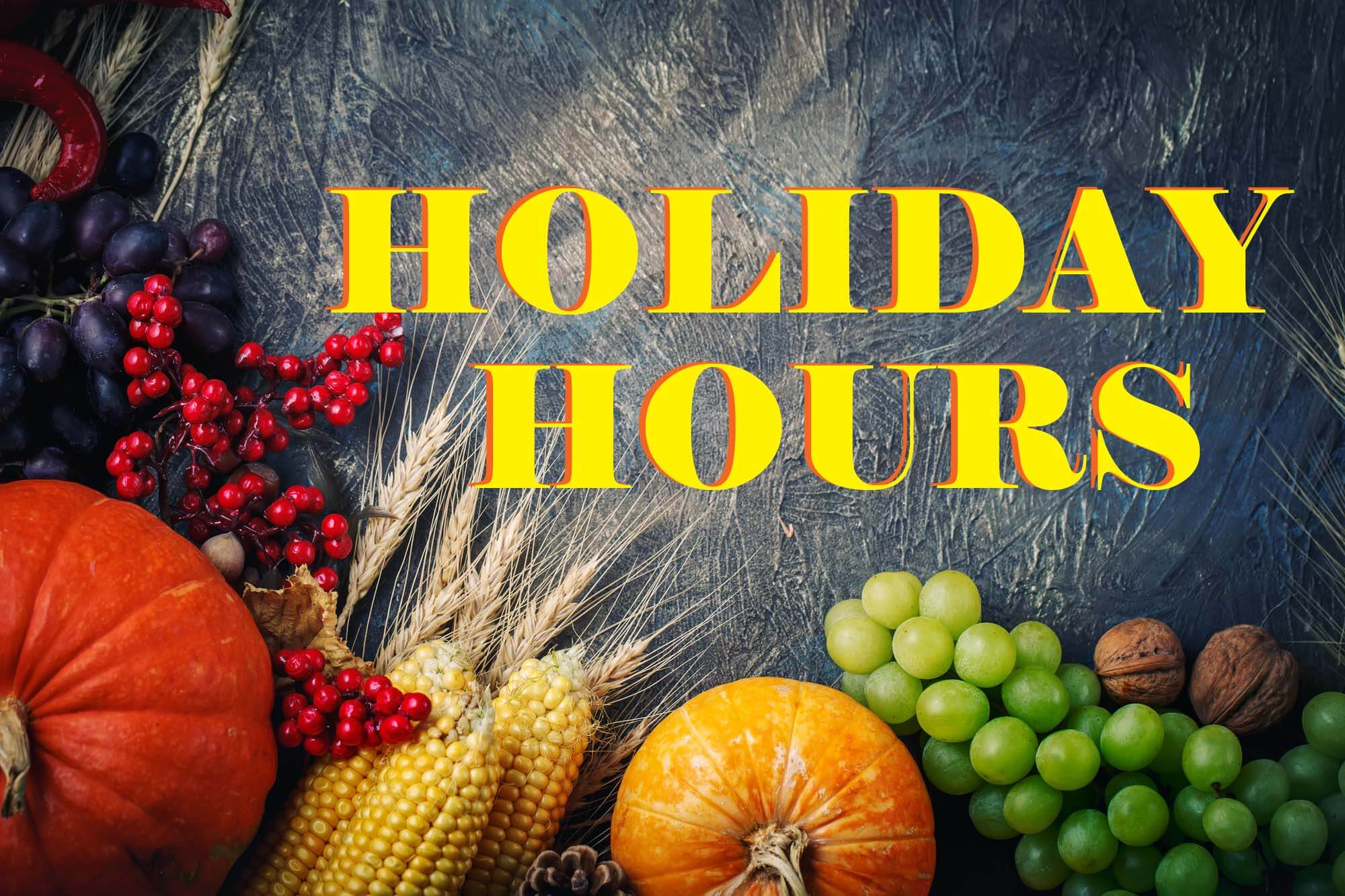 Holiday Hours – 11/23 & 11/24
