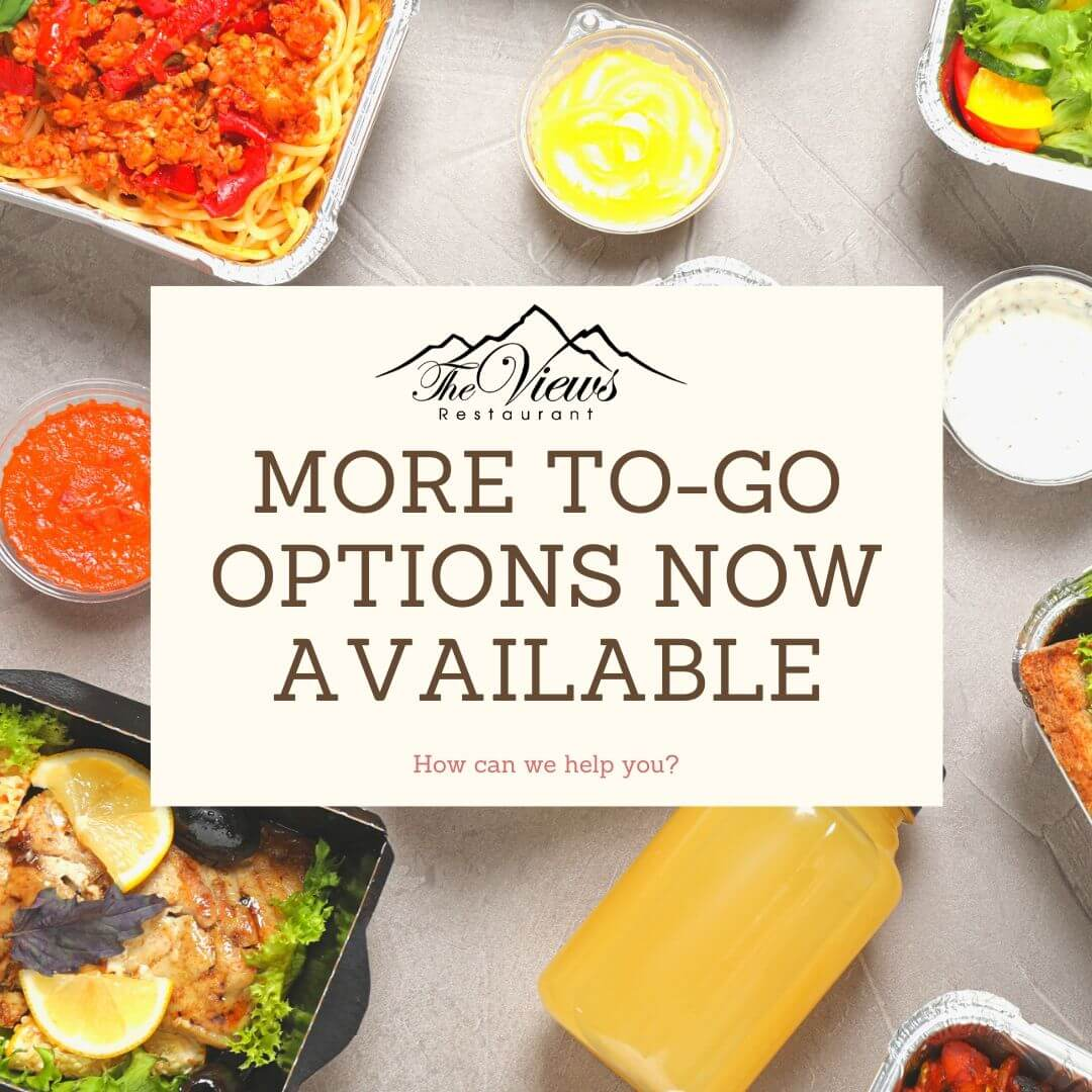 The Views Restaurant – Get it All to Go!
